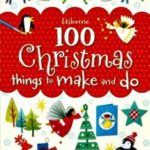 '100 Christmas Things To Make and Do' Review
