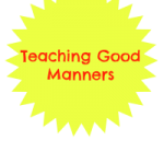 Teaching Good Manners