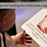 Top Tips for Teaching Your Child a New Language