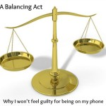 A Balancing Act: Why I Won't Feel Guilty For Being On My Phone