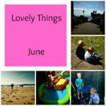 Lovely Things: June