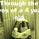Through the eyes of a 4 year old…
