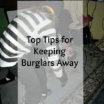 Top Tips for Keeping Burglars Away