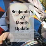 Benjamin's 10 Month Update