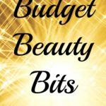 Budget Beauty Bits