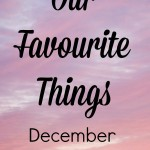 Our Favourite Things – December