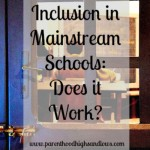 Inclusion in Mainstream Schools: Does it Work?