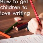 How to get children to love writing