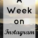 A Week On Instagram #2