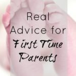 Real Advice for First Time Parents