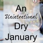 An Unintentional Dry January