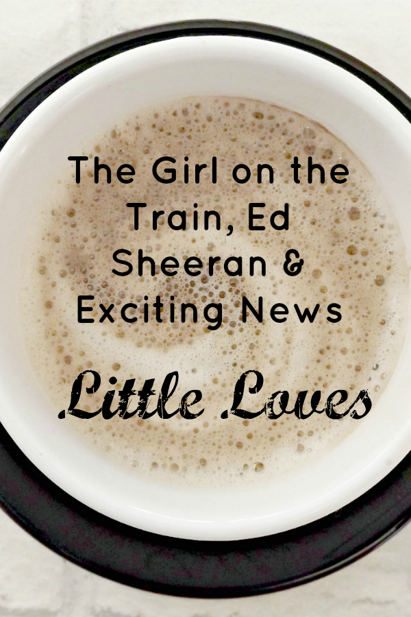 The Girl on the Train, Ed Sheeran and Exciting News