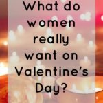 What Do Women Really Want On Valentines Day? |AD