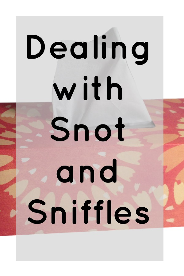 Dealing with Snot and Sniffles