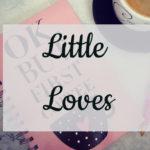 August | Little Loves
