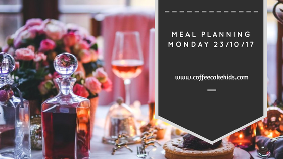 Meal Planning Monday 23/10/17