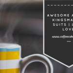 Awesome Animals, Kingsman and Suits | Little Loves