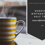 Weddings, Birthdays and Half Terms | Little Loves