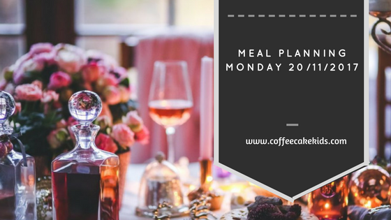 Meal Planning Monday 20/11/2017