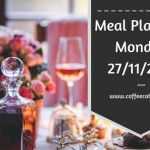 Meal Planning Monday 27/11/2017