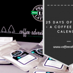 24 Days of Coffee – A Coffee Advent Calendar!