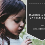 Making a Sensory Garden For Kids