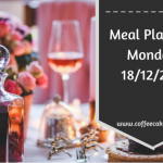 Meal Planning Monday 18/12/2017