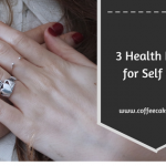 3 Health Hacks for Self Care