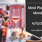 Meal Planning Monday 4/12/2017