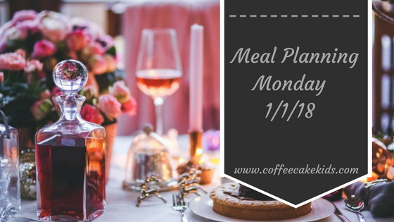 Meal Planning Monday 1/1/2018