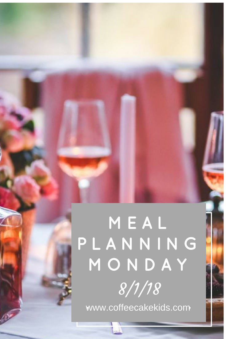 Meal Planning Inspiration 8/1/18