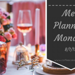 Meal Planning Monday 8/1/18