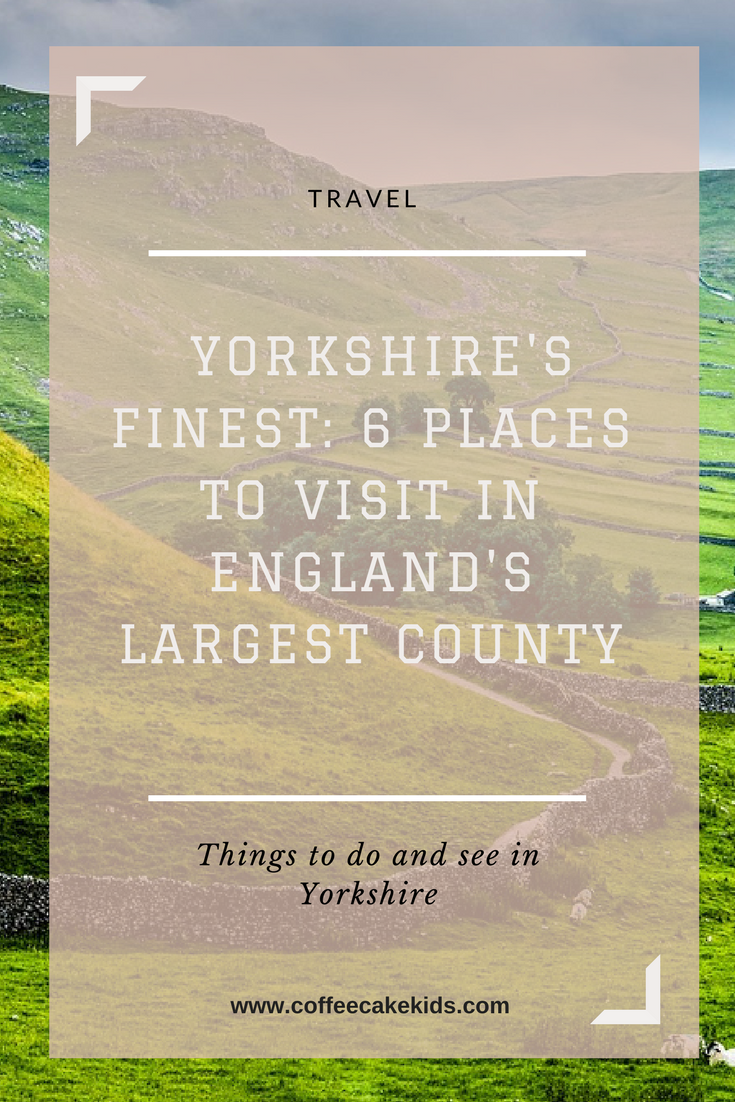 Yorkshire's Finest: 6 Places to Visit in Englan'ds Largest County