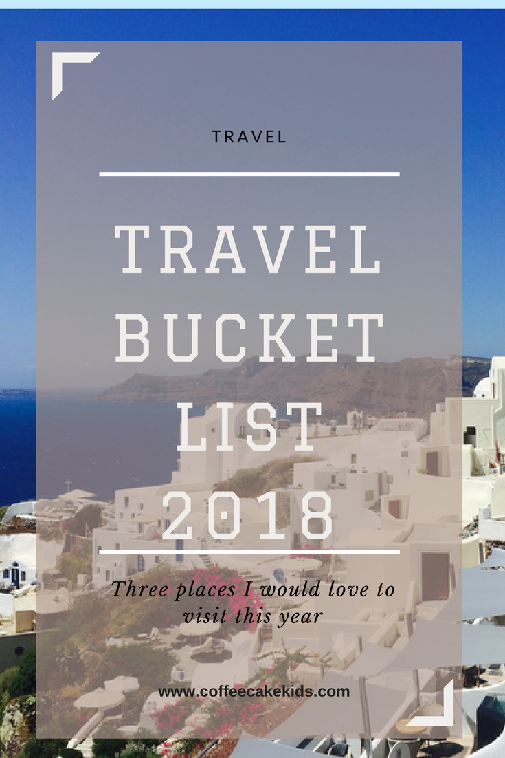 Travel Bucket List 2018