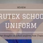 Trutex School Uniform | Review