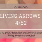 Living Arrows 4/52