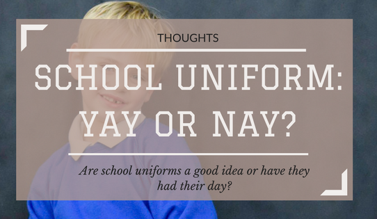 School uniform: yay or nay? Are school uniforms a good idea or have they had their day?