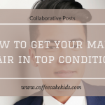 How To Get Your Man's Hair In Top Condition
