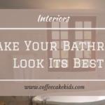Make Your Bathroom Look Its Best