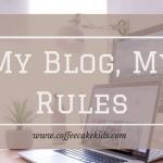 My Blog, My Rules