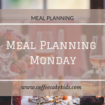 Meal Planning Monday 30/4/18