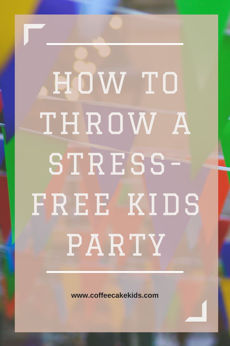 How to throw a stress-free kids party