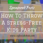 How To Throw A Stress Free Kids Party