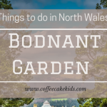 Things To Do In North Wales | Bodnant Garden