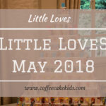 Little Loves | May 2018