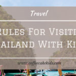 4 Rules For Visiting Thailand With Kids