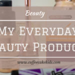 My Everyday Beauty Products