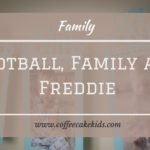 Football, Family and Freddie