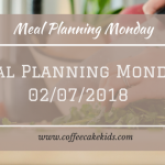 Meal Planning Monday 2/718