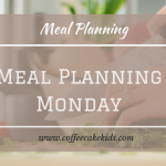 Meal Planning Monday 10/9/18